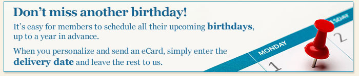 Don't miss another birthday! Schedule ahead.