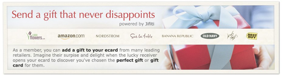 New Gift Options! Powered by Jifiti - We've made it even easier to send the perfect gift with more gift card options from brands you love. You can even choose a physical gift from popular retailers. No shipping address required!