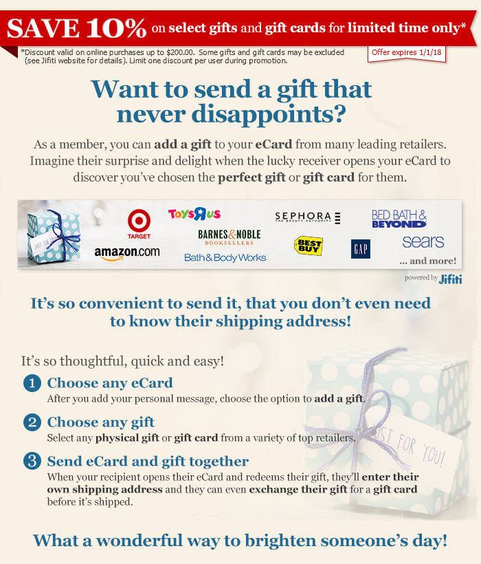 As a member, you can add a gift to your eCard from many leading retailers. What a wonderful way to brighten someone's day!