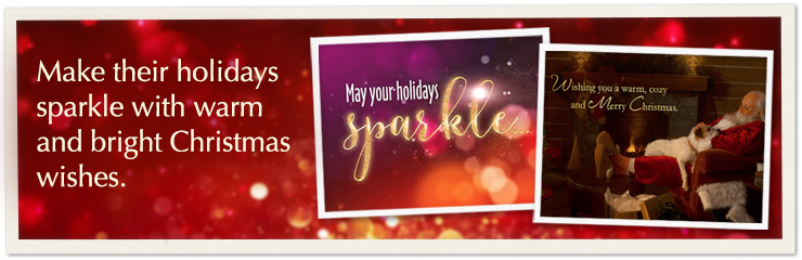 Make their season sparkle with warm and bright Christmas wishes.