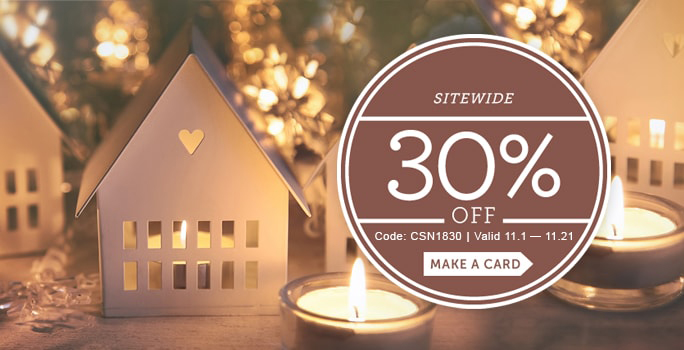 Sitewide 30% off.  Code: CSO1830 | Valid: 11/1 - 11/21. *See offer details.  Make a card.