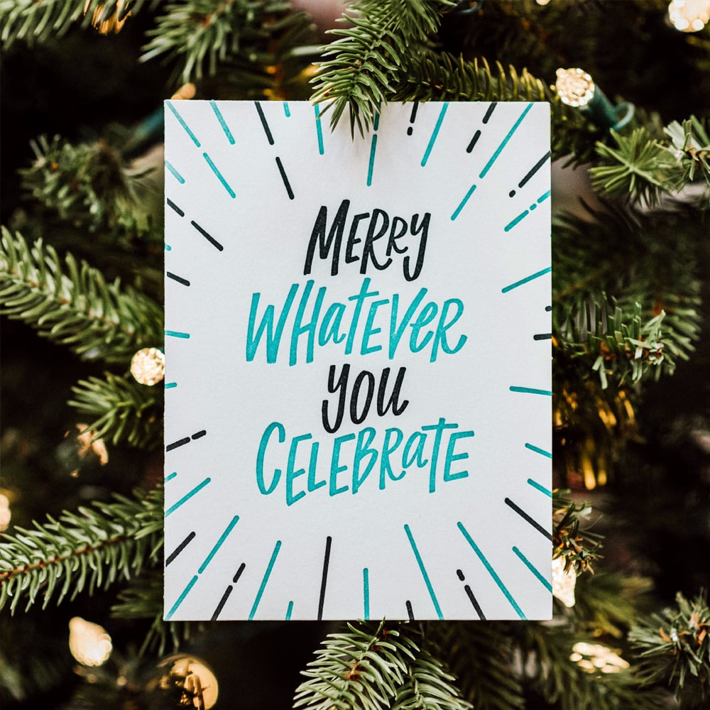 Merry Whatever You Celebrate Greeting Card