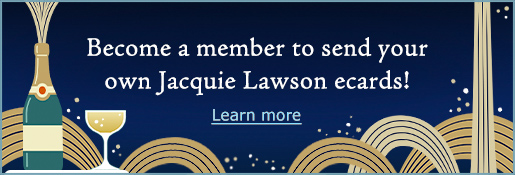 Become A Member To Send Your Own Jacquie Lawson Ecards