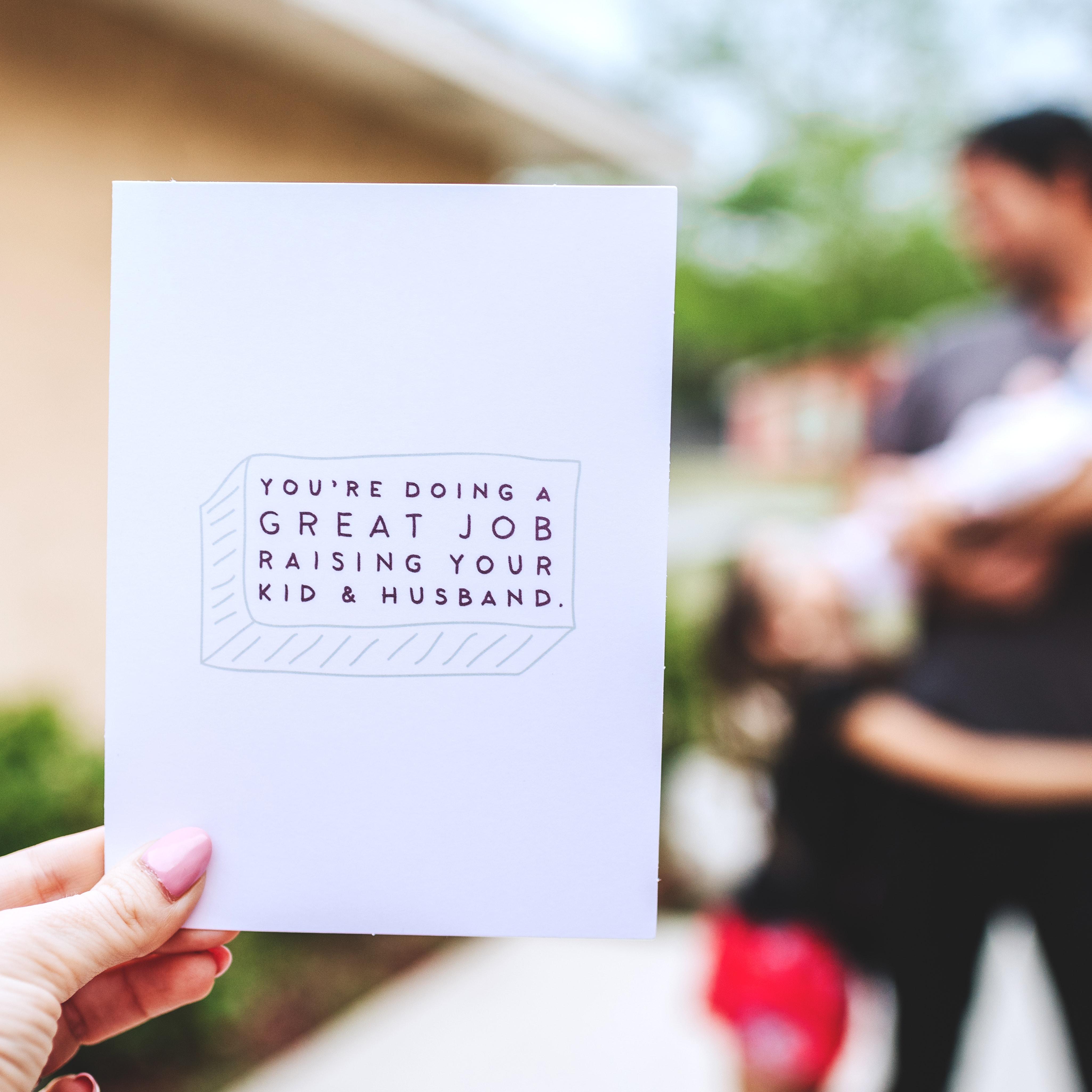 great job raising kids/husband card