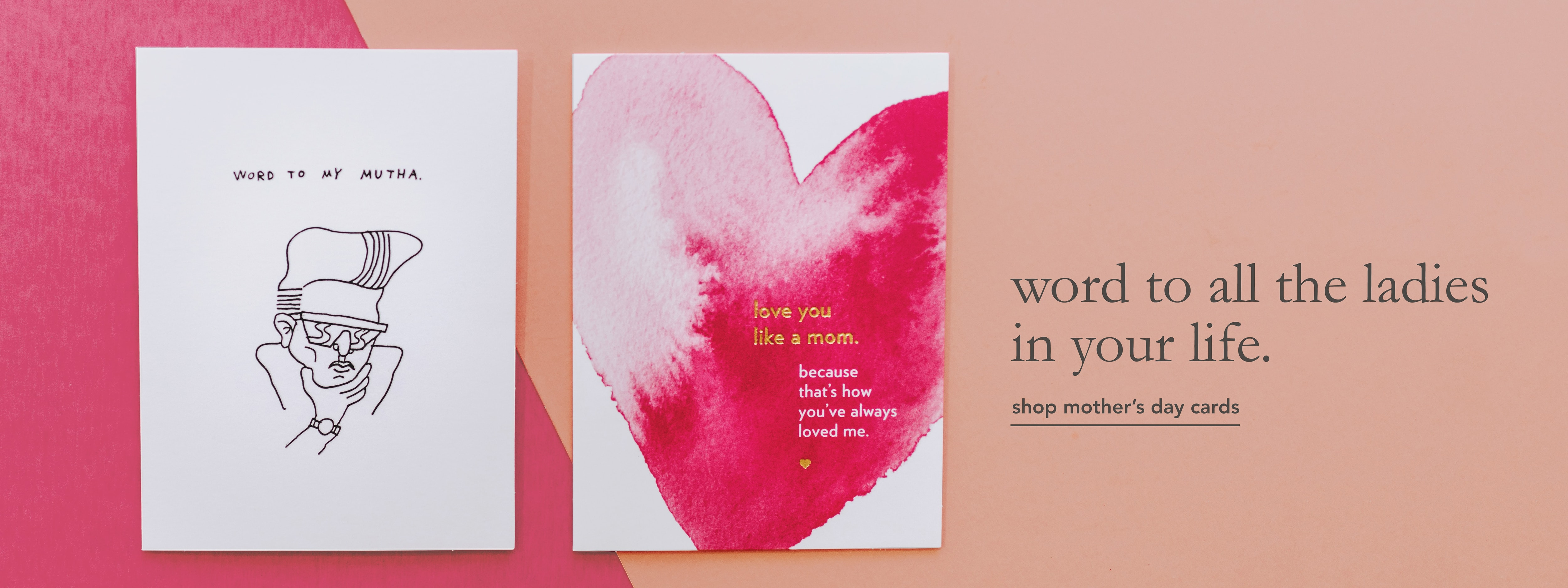 word to my mutha and love you like a mom mother's day cards. shop mother's day cards