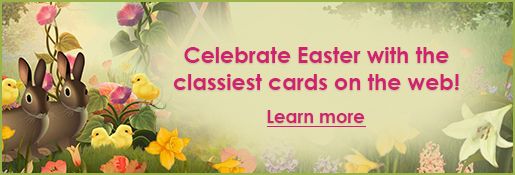 Celebrate Easter with the classiest cards on the web! Learn more