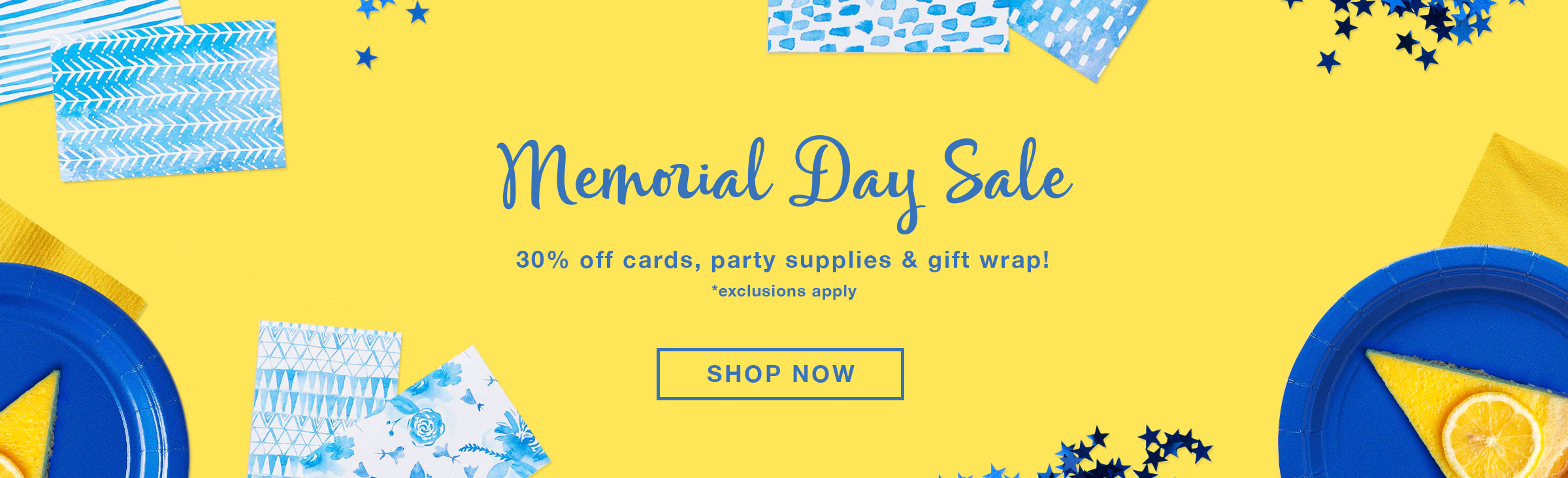 Paper cards, stationery, plates, star confetti and napkins. Memorial Day Sale, 30% off cards, party supplies, and gift wrap.
