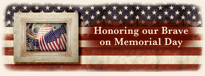 Honoring our Brave on Memorial Day