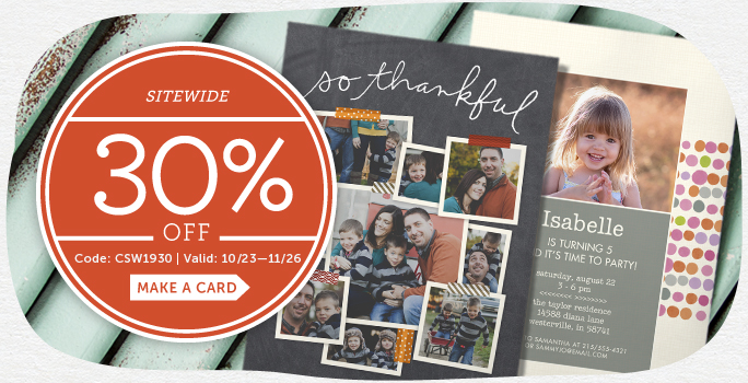 Sitewide 30% off | Code: CSN1930 | Valid: 10/23 - 11/26 | Make a card