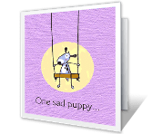One Sad Puppy Just Because Printable Cards