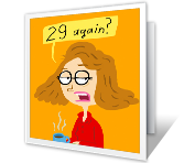 29 Again? Birthday Printable Cards