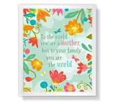 You are the World Quote Mother's Day Poems & Quotes Printable Cards