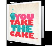 You Take the Cake greeting card