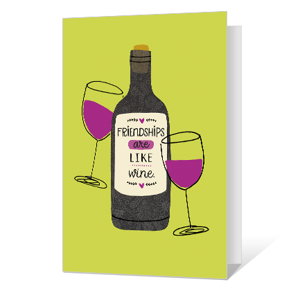 Friendships Are Like Wine Friendship Cards