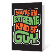 Extremely Great Guy Printable Birthday Cards