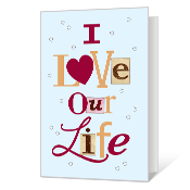 I Love Our Life Printable Anniversary Cards