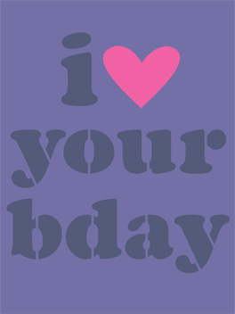 I heart your bday birthday card