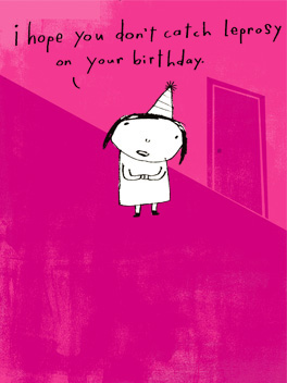 Birthday Leprosy birthday card