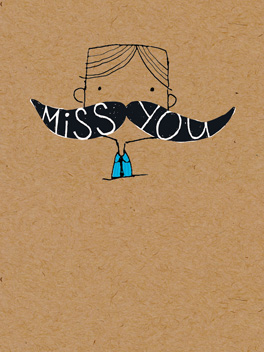 Mustache Miss miss you card