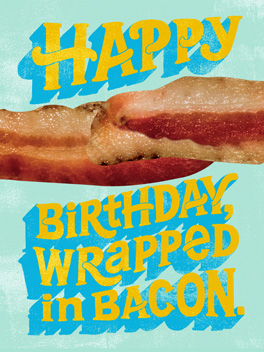 mmmm, bacon birthday card