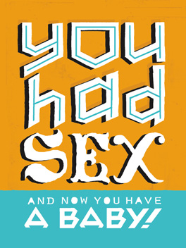 you had sex yay, new human! card