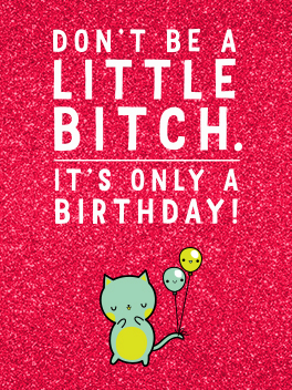 a little bitch birthday card